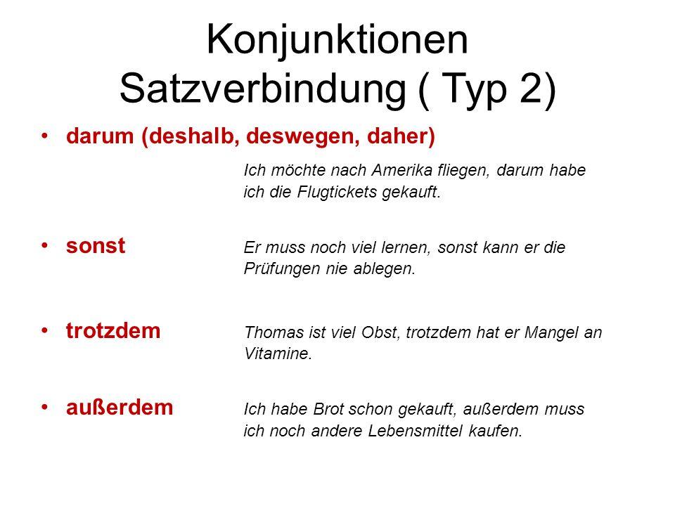 Konjunktionen Satzverbindung ( Typ 2)