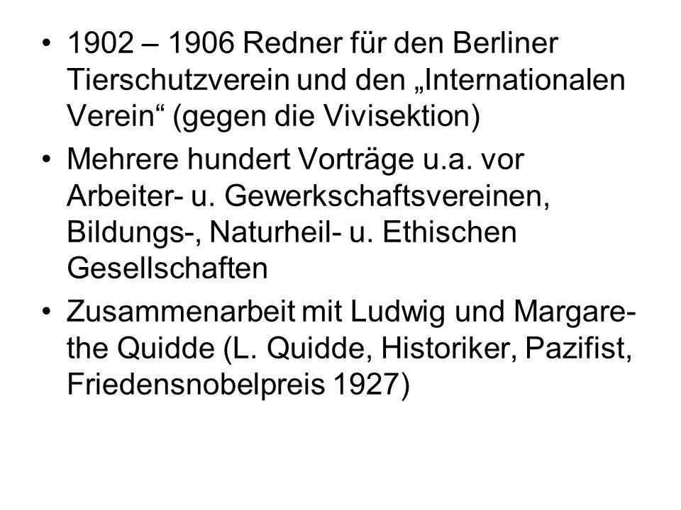 """1902 – 1906 Redner für den Berliner Tierschutzverein und den """"Internationalen Verein (gegen die Vivisektion)"""