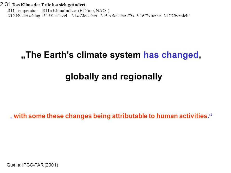 """The Earth s climate system has changed,"