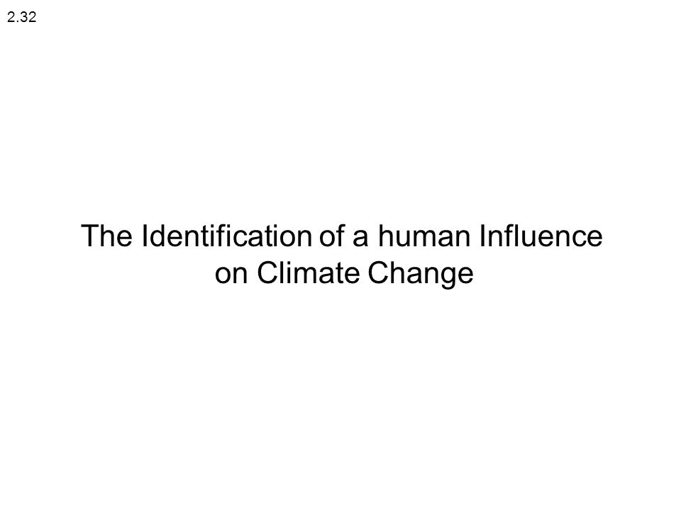 The Identification of a human Influence