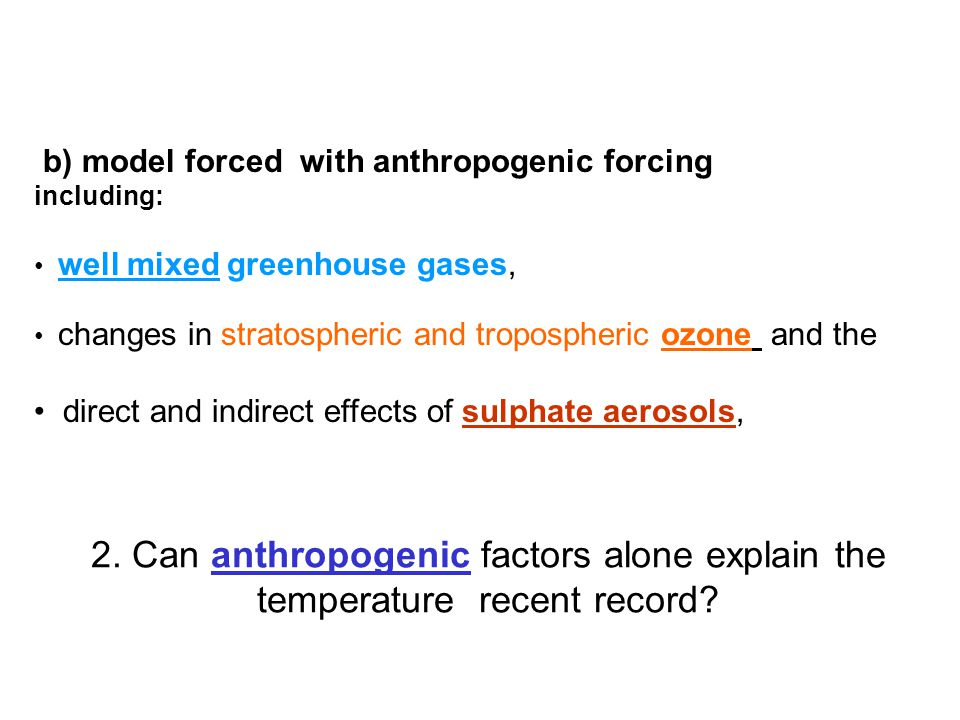 b) model forced with anthropogenic forcing