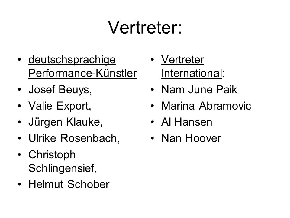 Vertreter: deutschsprachige Performance-Künstler Josef Beuys,