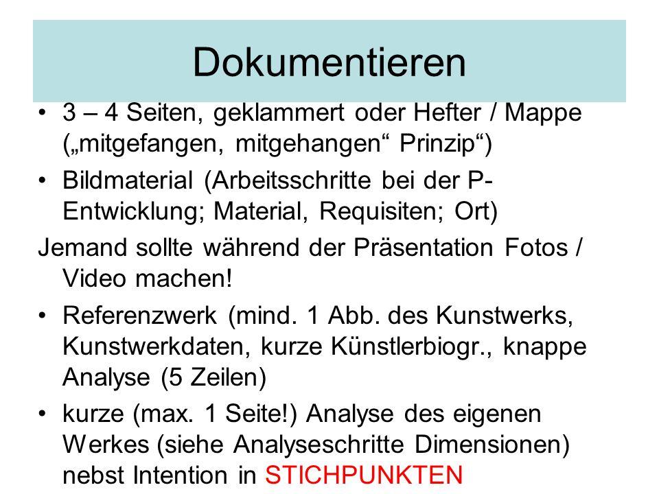 """Dokumentieren 3 – 4 Seiten, geklammert oder Hefter / Mappe (""""mitgefangen, mitgehangen Prinzip )"""
