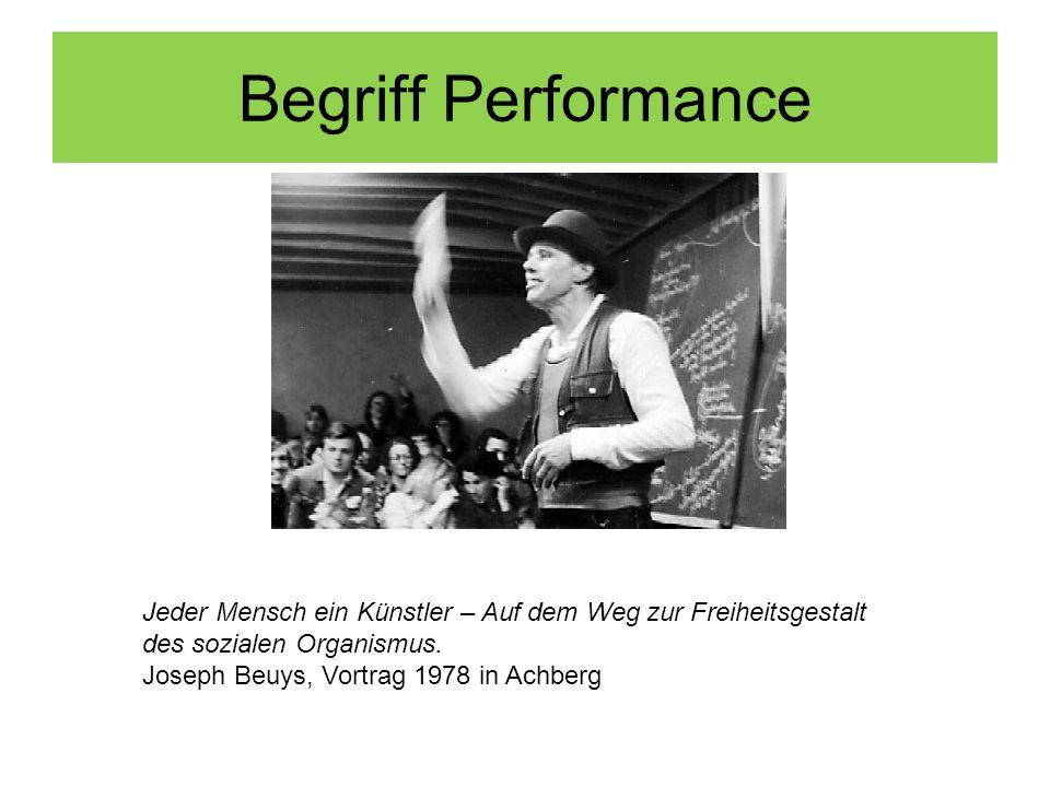 Begriff Performance Jeder Mensch ein Künstler – Auf dem Weg zur Freiheitsgestalt des sozialen Organismus.