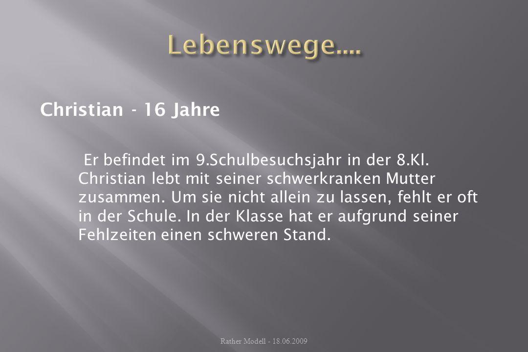 Lebenswege.... Christian - 16 Jahre