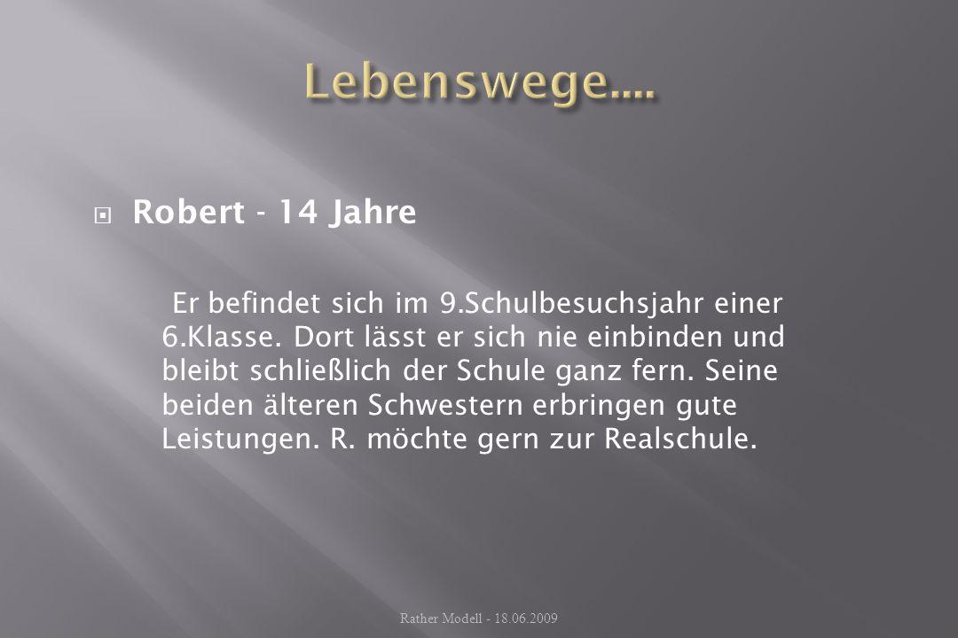 Lebenswege.... Robert - 14 Jahre