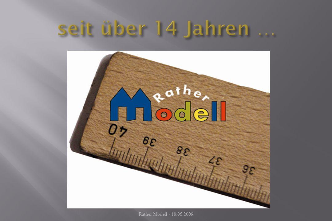 seit über 14 Jahren … Rather Modell - 18.06.2009