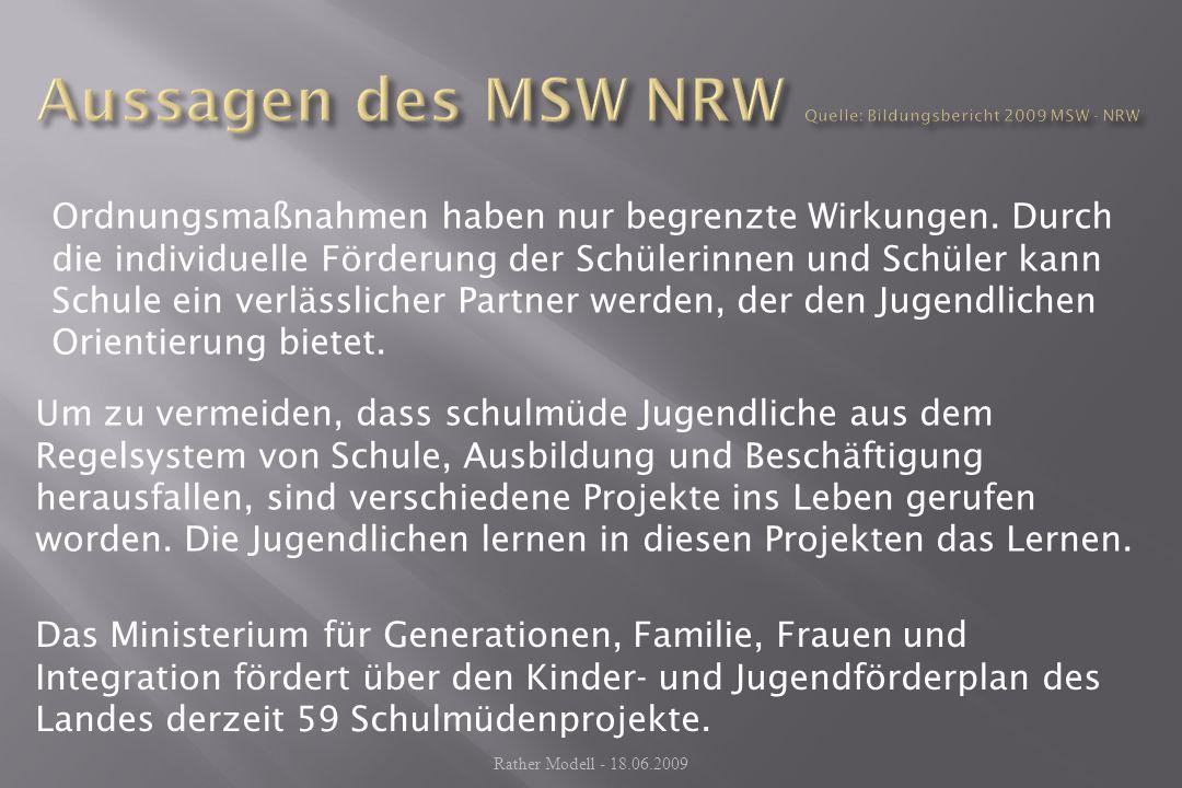 Aussagen des MSW NRW Quelle: Bildungsbericht 2009 MSW - NRW