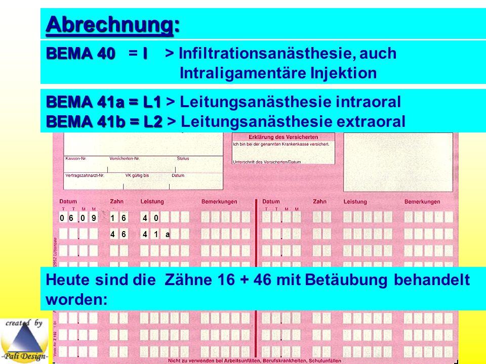 Abrechnung: BEMA 40 = I > Infiltrationsanästhesie, auch Intraligamentäre Injektion.