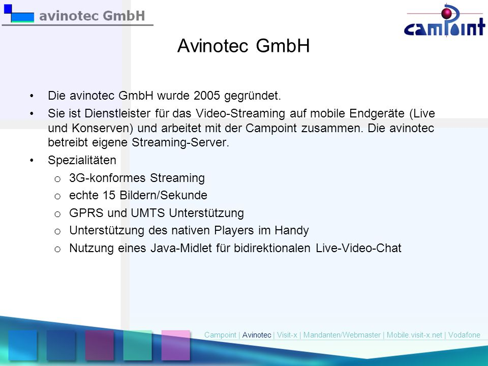 Avinotec GmbH Die avinotec GmbH wurde 2005 gegründet.