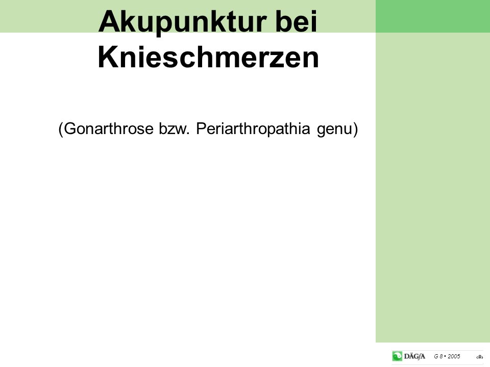 Akupunktur bei Knieschmerzen (Gonarthrose bzw. Periarthropathia genu)