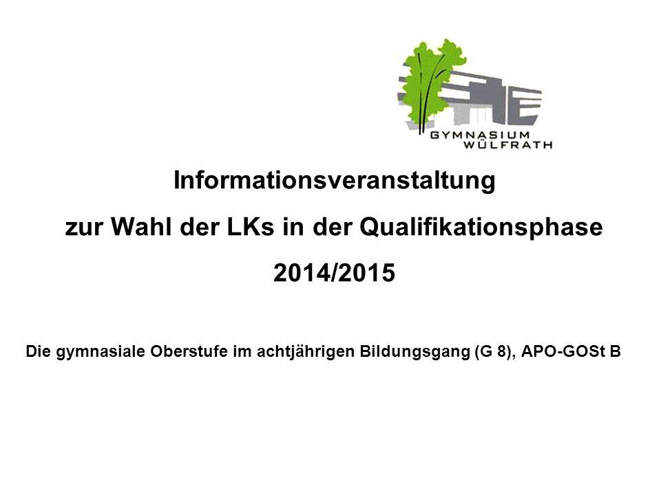Informationsveranstaltung zur Wahl der LKs in der Qualifikationsphase 2014/2015