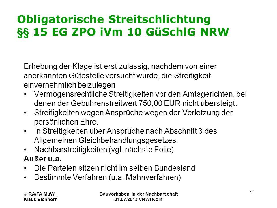 Obligatorische Streitschlichtung §§ 15 EG ZPO iVm 10 GüSchlG NRW