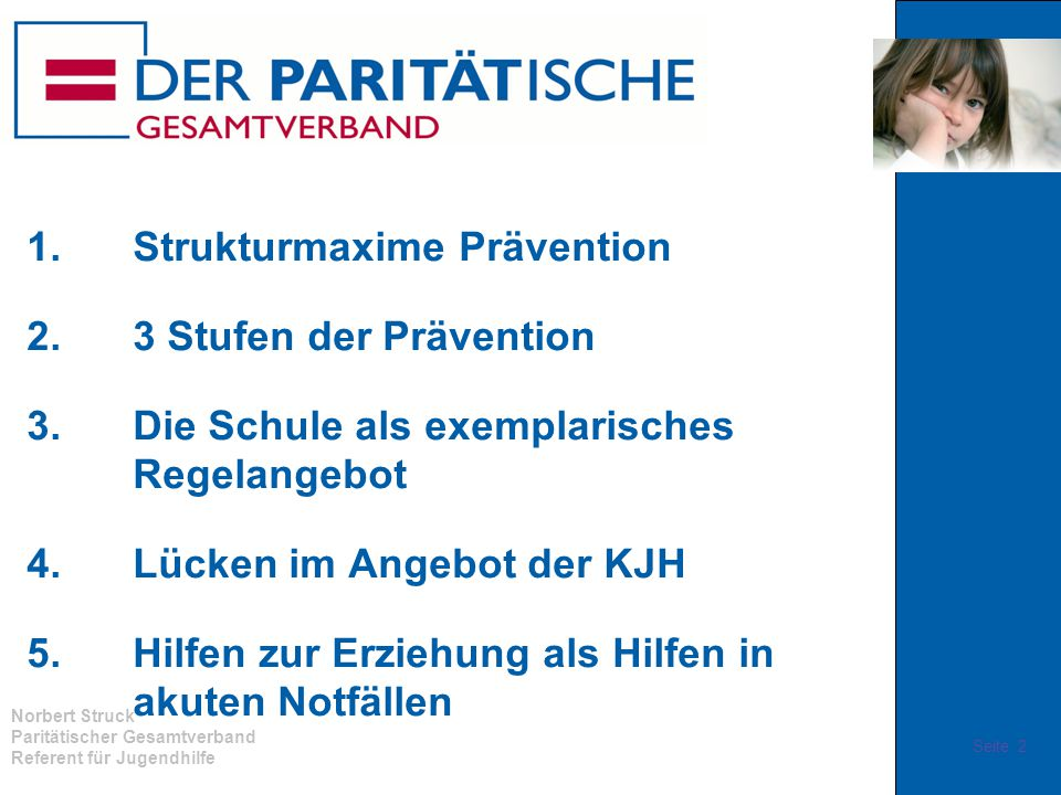 1. Strukturmaxime Prävention 2. 3 Stufen der Prävention 3
