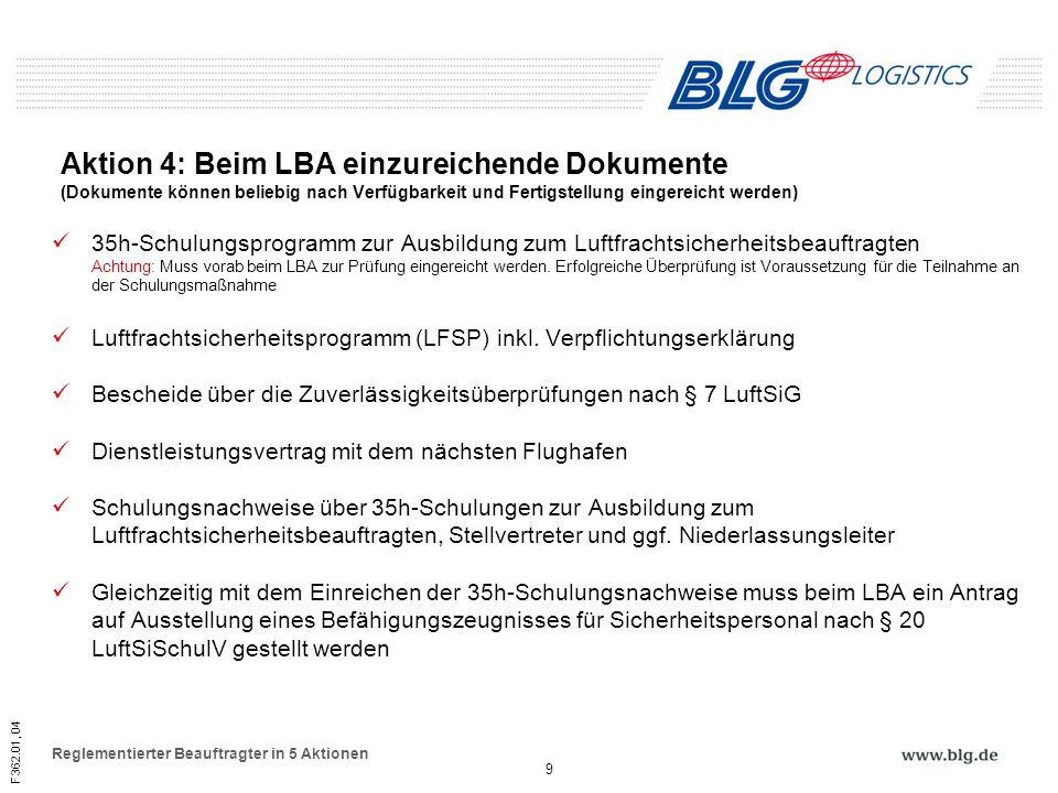 Aktion 4: Beim LBA einzureichende Dokumente (Dokumente können beliebig nach Verfügbarkeit und Fertigstellung eingereicht werden)