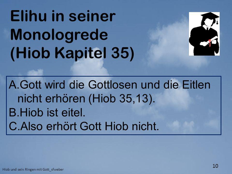 Elihu in seiner Monologrede (Hiob Kapitel 35)