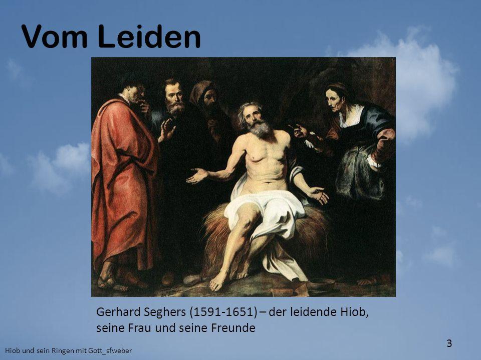 Vom Leiden Gerhard Seghers (1591-1651) – der leidende Hiob, seine Frau und seine Freunde.