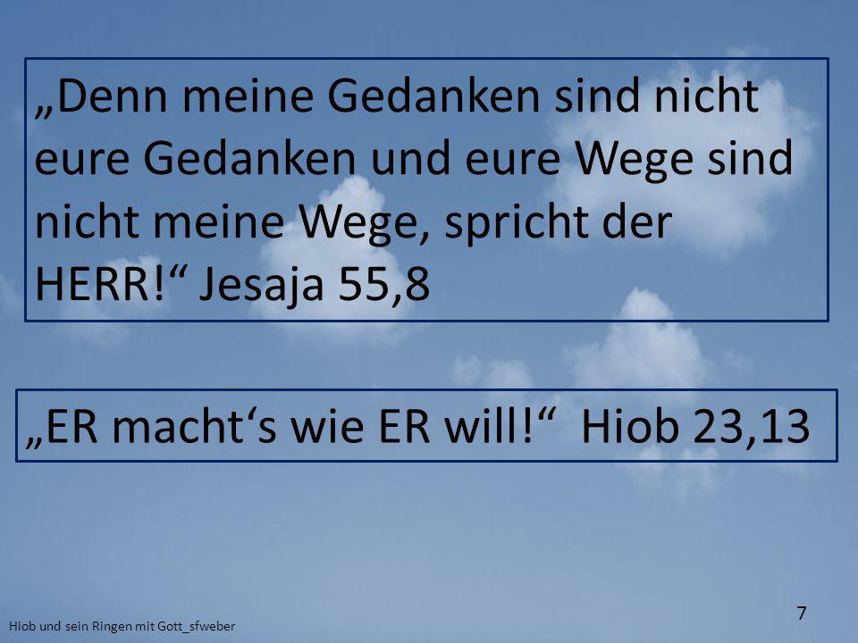 """""""Denn meine Gedanken sind nicht eure Gedanken und eure Wege sind nicht meine Wege, spricht der HERR! Jesaja 55,8"""