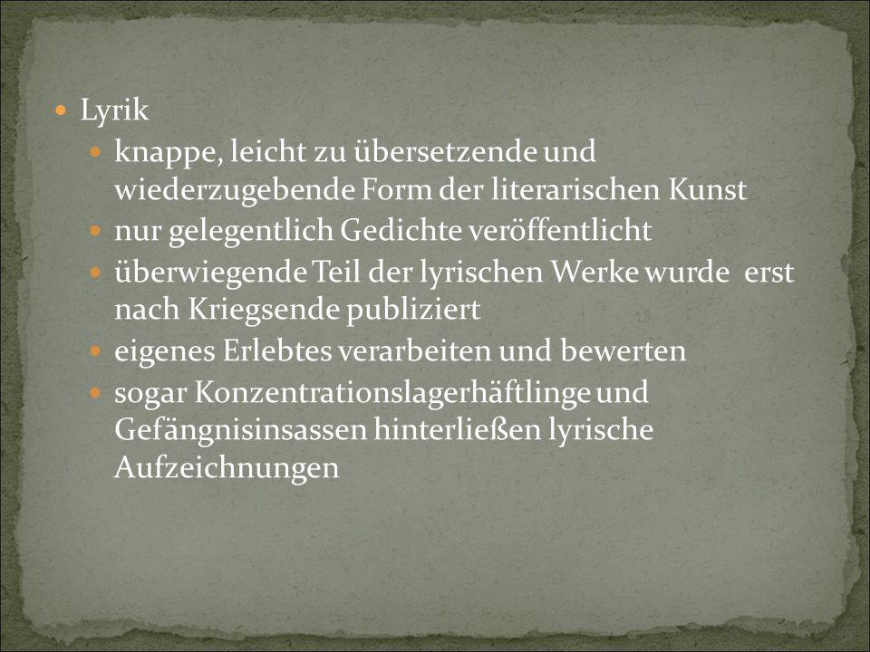 Lyrik knappe, leicht zu übersetzende und wiederzugebende Form der literarischen Kunst. nur gelegentlich Gedichte veröffentlicht.