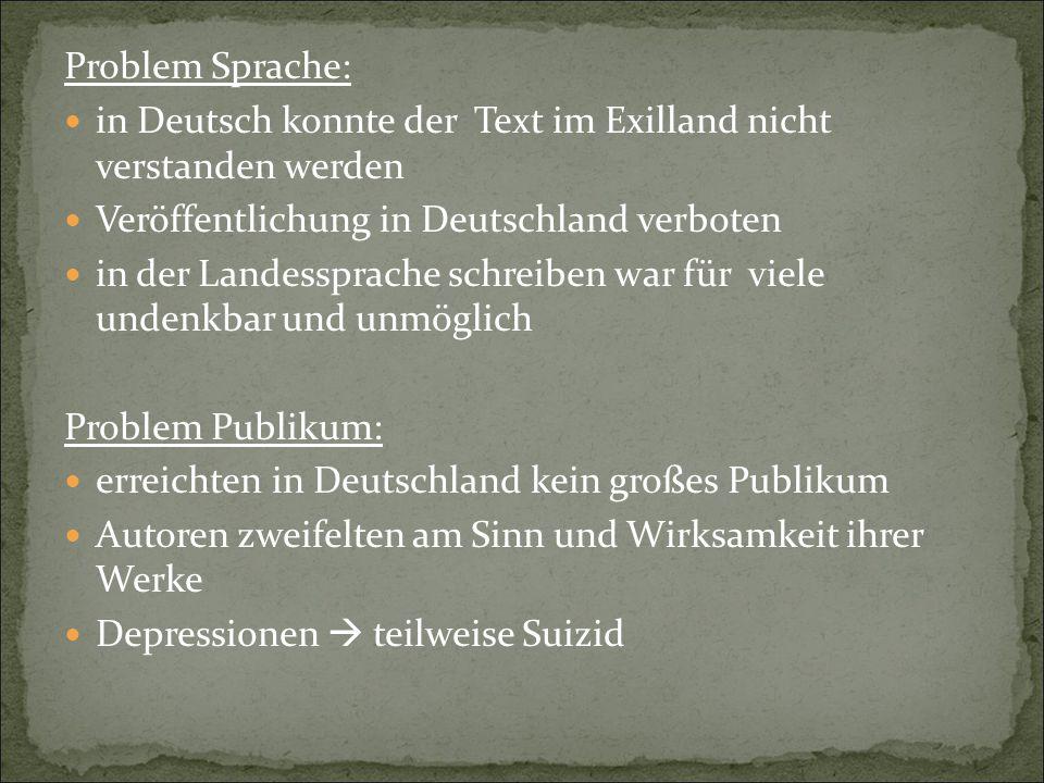 Problem Sprache: in Deutsch konnte der Text im Exilland nicht verstanden werden. Veröffentlichung in Deutschland verboten.