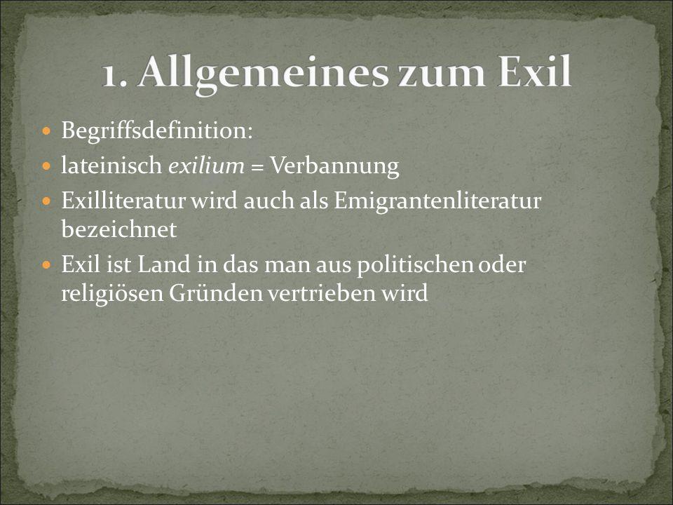 Begriffsdefinition: lateinisch exilium = Verbannung. Exilliteratur wird auch als Emigrantenliteratur bezeichnet.
