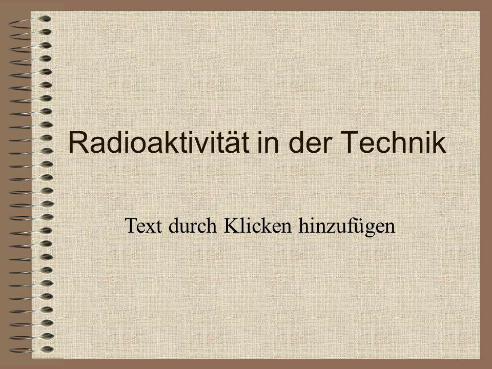 Radioaktivität in der Technik