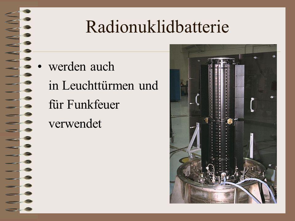 Radionuklidbatterie werden auch in Leuchttürmen und für Funkfeuer