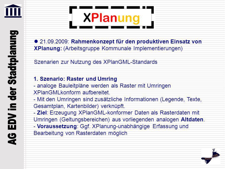 21.09.2009: Rahmenkonzept für den produktiven Einsatz von XPlanung: (Arbeitsgruppe Kommunale Implementierungen)