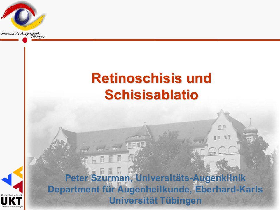 Retinoschisis und Schisisablatio
