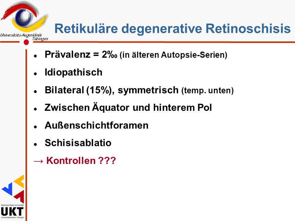 Retikuläre degenerative Retinoschisis