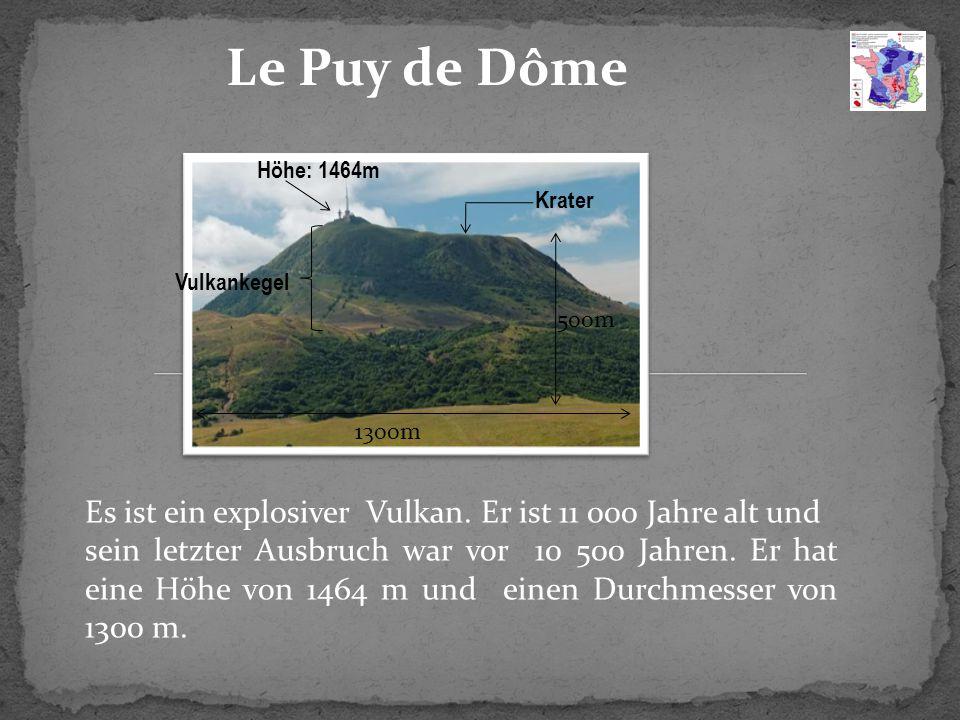 Le Puy de Dôme Krater. Vulkankegel. Höhe: 1464m. 500m. 1300m. Es ist ein explosiver Vulkan. Er ist 11 000 Jahre alt und.