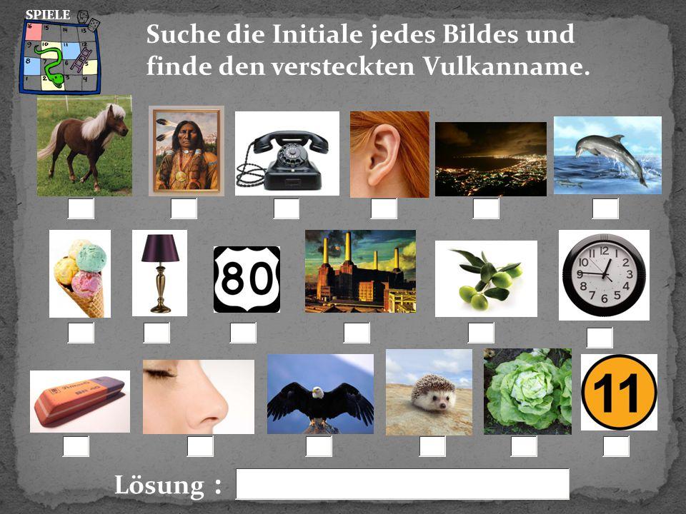 Suche die Initiale jedes Bildes und finde den versteckten Vulkanname.