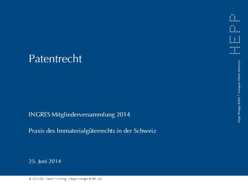 Patentrecht INGRES Mitgliederversammlung 2014