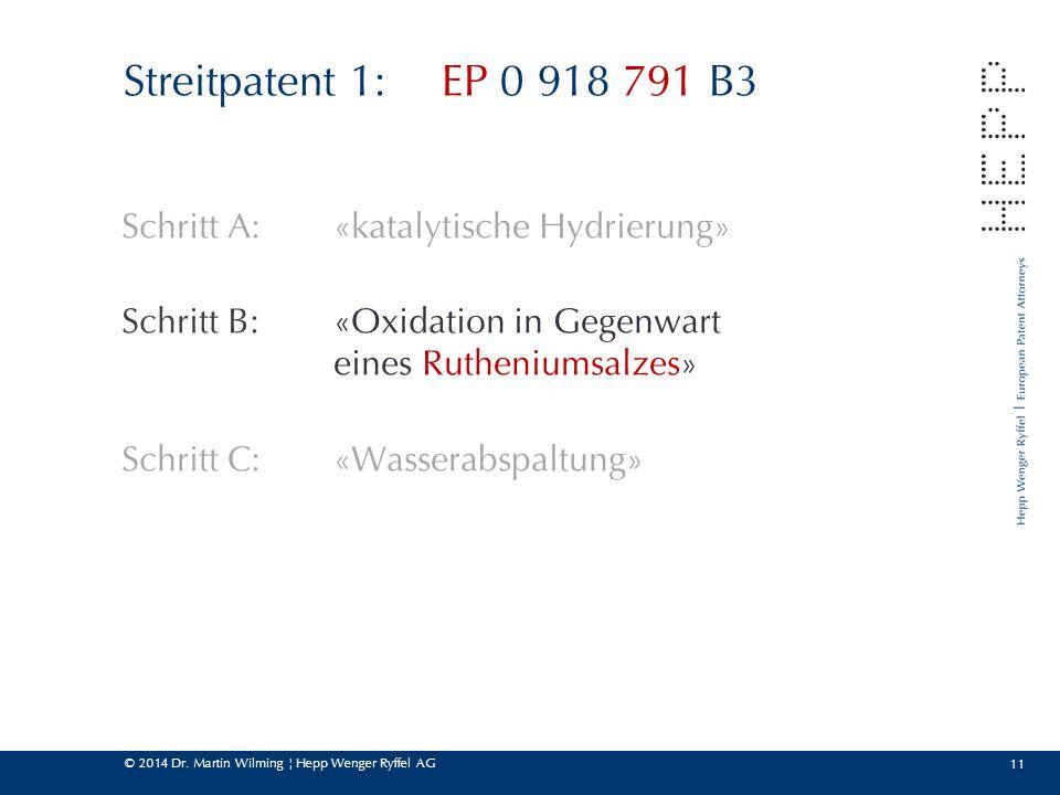 Streitpatent 1: EP 0 918 791 B3 Schritt A: «katalytische Hydrierung»