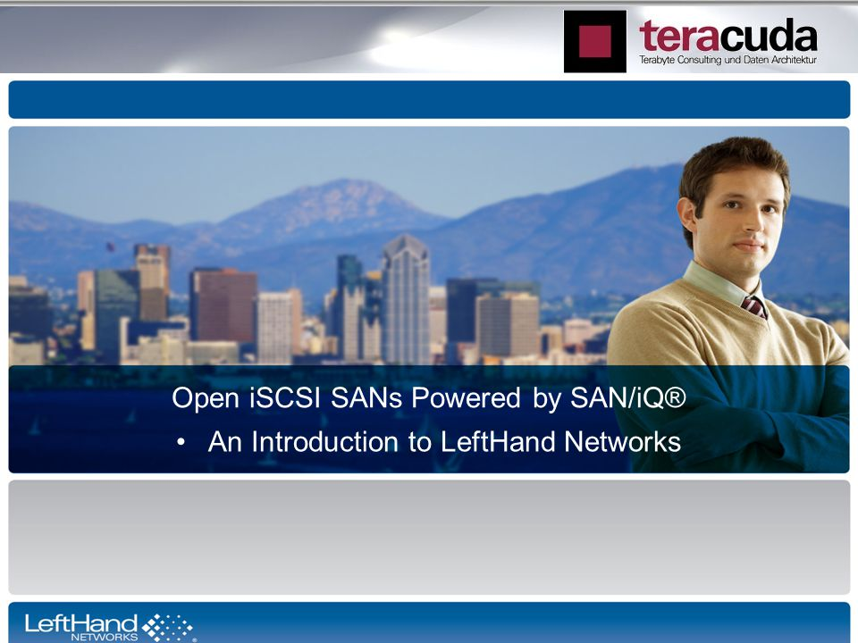 Open iSCSI SANs Powered by SAN/iQ®