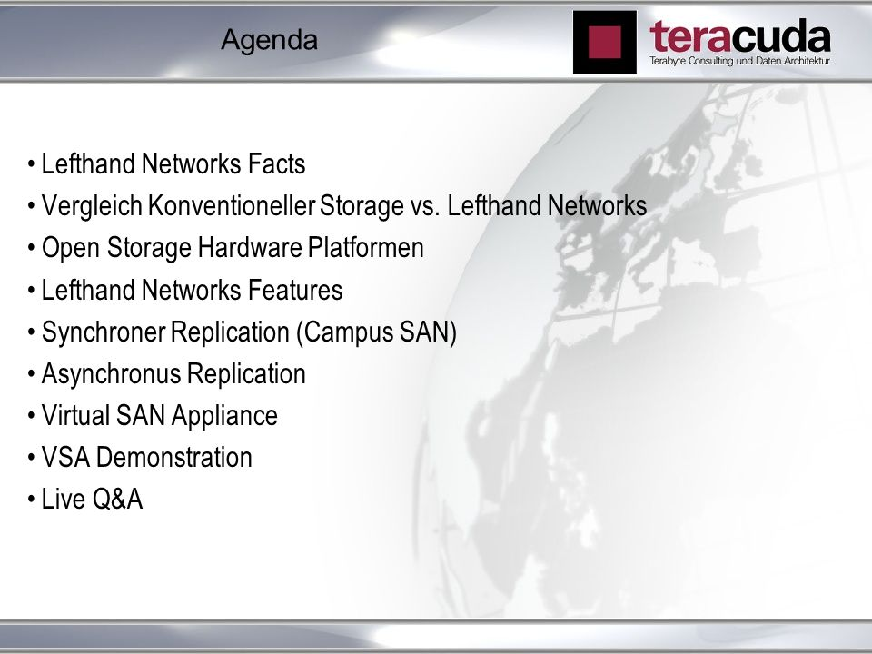 Agenda Lefthand Networks Facts. Vergleich Konventioneller Storage vs. Lefthand Networks. Open Storage Hardware Platformen.