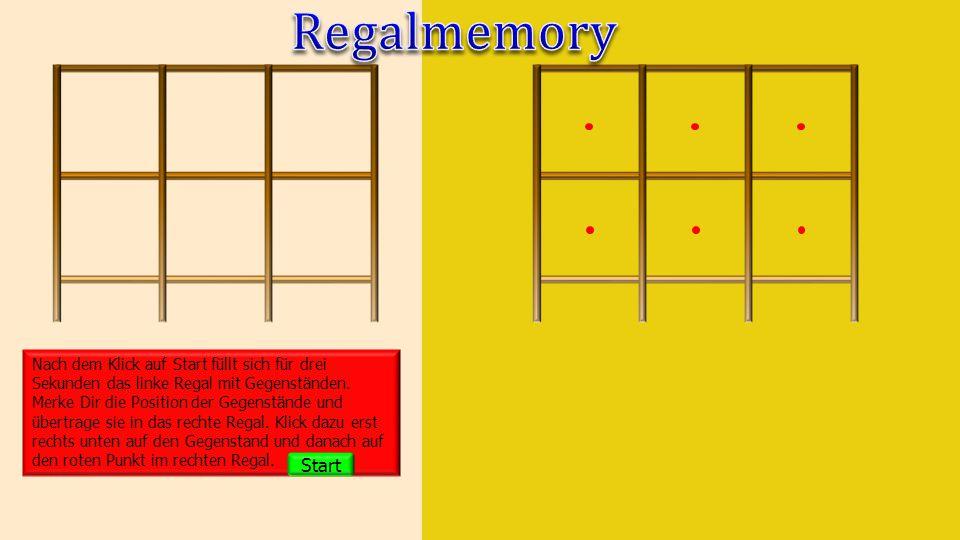 5 6 2 1 4 3 Regalmemory Fehler Erst das Fach auswählen! Lösung Start