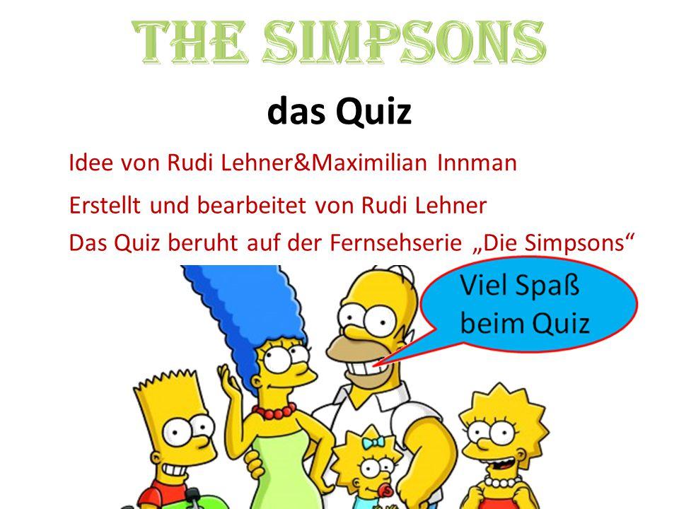 The Simpsons das Quiz Idee von Rudi Lehner&Maximilian Innman