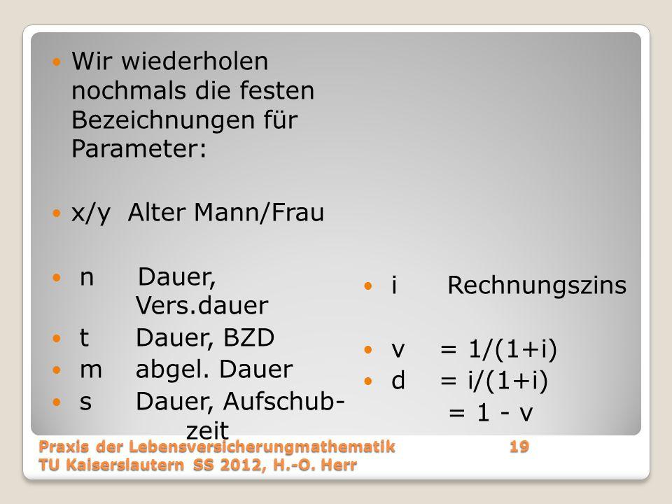 Wir wiederholen nochmals die festen Bezeichnungen für Parameter:
