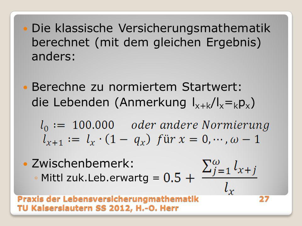 Berechne zu normiertem Startwert: die Lebenden (Anmerkung lx+k/lx=kpx)