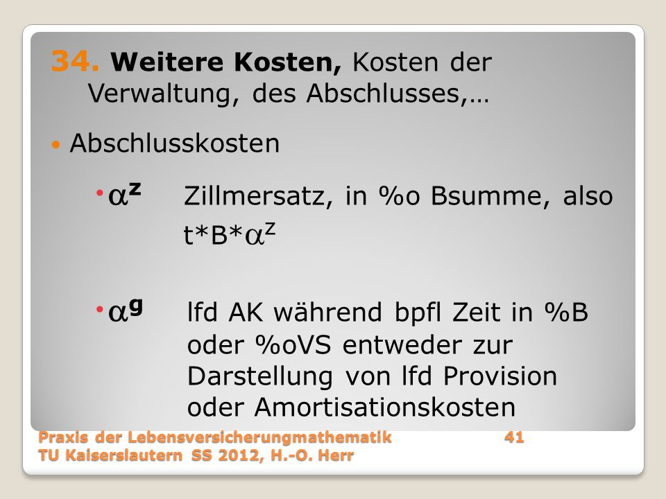 z Zillmersatz, in %o Bsumme, also t*B*z