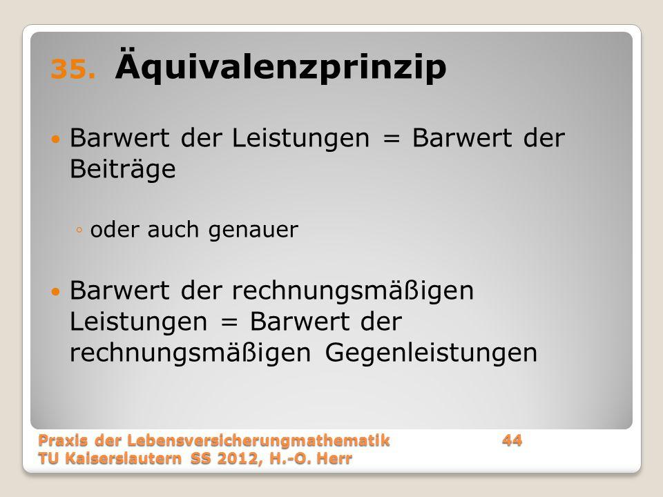 Äquivalenzprinzip Barwert der Leistungen = Barwert der Beiträge