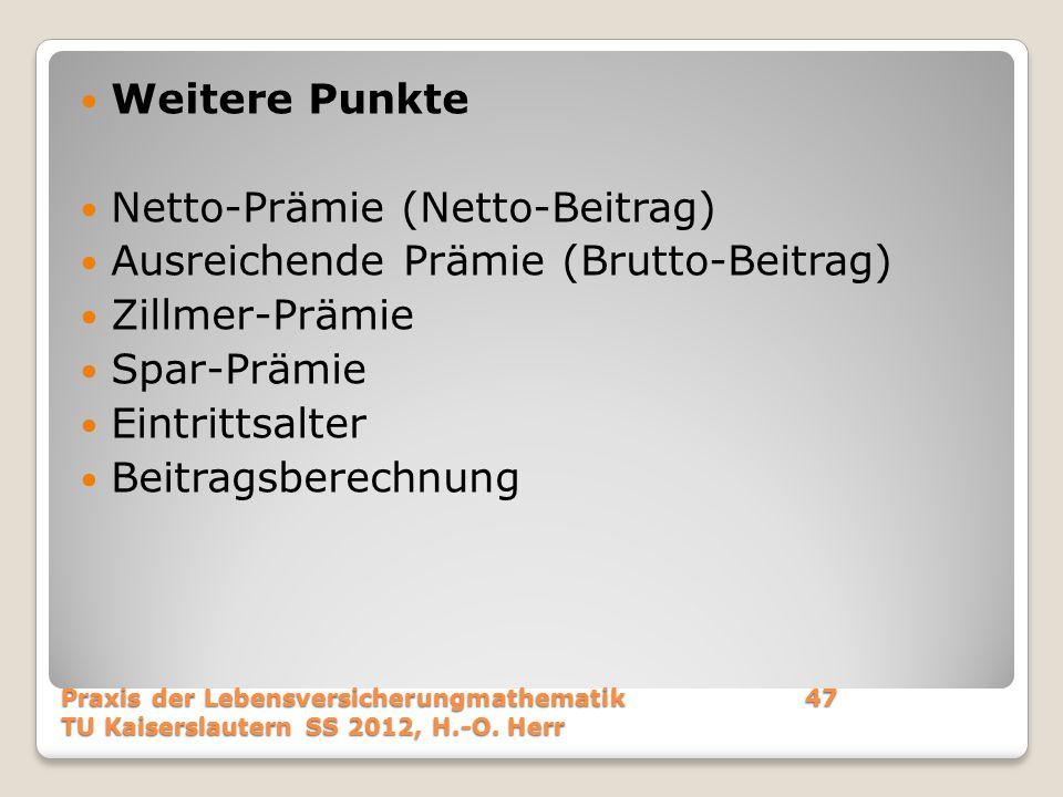 Netto-Prämie (Netto-Beitrag) Ausreichende Prämie (Brutto-Beitrag)
