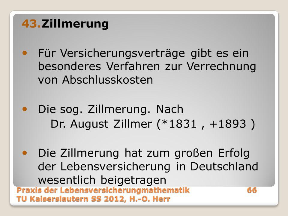 Die sog. Zillmerung. Nach Dr. August Zillmer (*1831 , +1893 )
