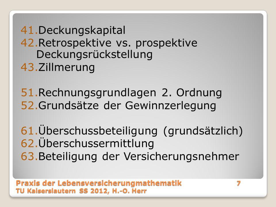 Retrospektive vs. prospektive Deckungsrückstellung Zillmerung