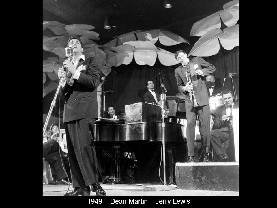 1949 – Dean Martin – Jerry Lewis