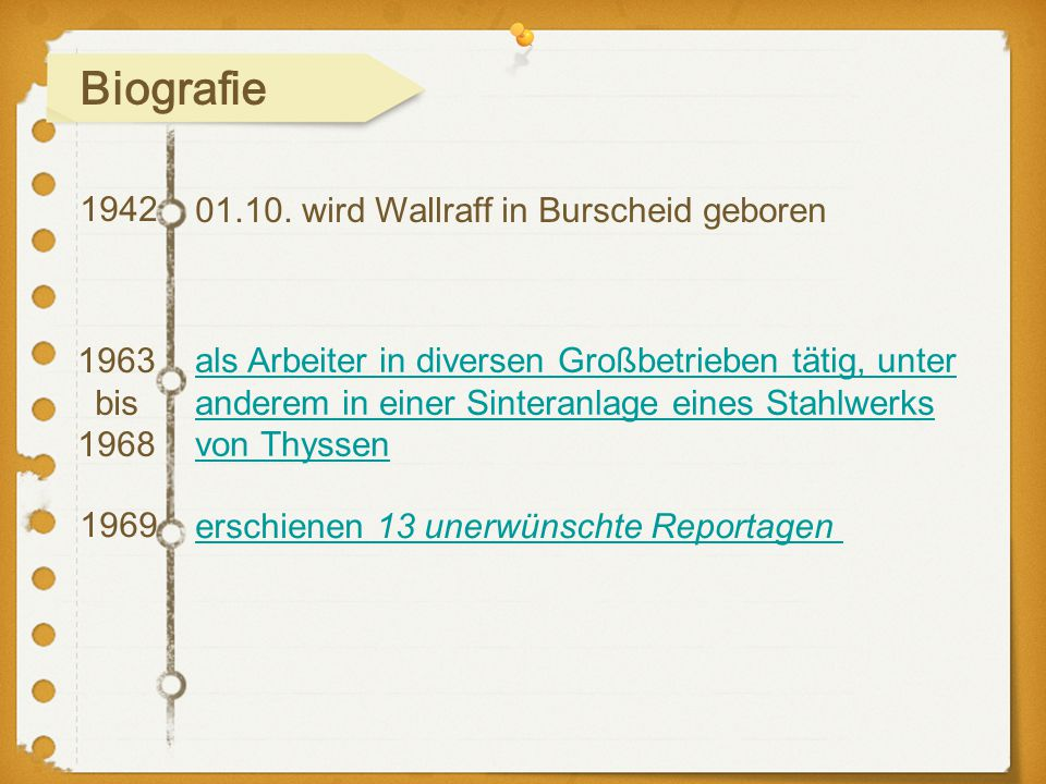 Biografie 1942 01.10. wird Wallraff in Burscheid geboren 1963bis 1968