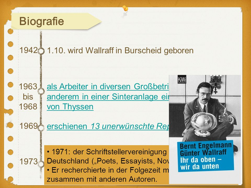 Biografie 1942 1.10. wird Wallraff in Burscheid geboren 1963bis 1968