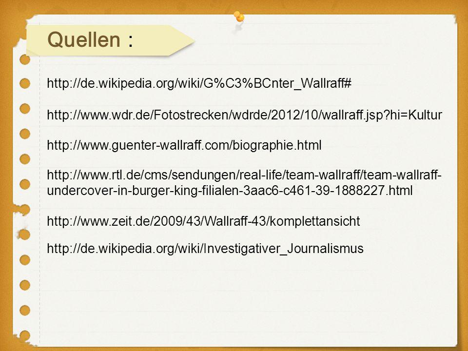 Quellen: http://de.wikipedia.org/wiki/G%C3%BCnter_Wallraff#