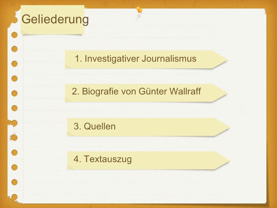 Geliederung 1. Investigativer Journalismus